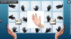 Il s'agit d'un exercice qui entraîne les capacités d'imagerie mentale et d'orientation dans l'espace. Le patient doit répondre le plus rapidement possible si la main qui lui est présentée est une main droite où une main gauche. Au fur à mesure de l'avancée dans le programme, la tâche se complexifie avec des mains en situation et des mains vue dans un miroir...